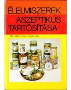 Élelmiszerek aszeptikus tartósítása