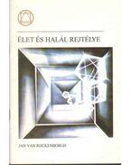 Élet és halál rejtélye - Rijckenborgh, J. Van