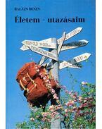 Életem - utazásaim - Balázs Dénes