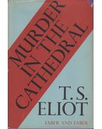 Murder in the Cathedral - Eliot, T. S.