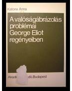 A valóságábrázolás problémái George Eliot regényeiben
