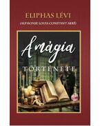 A MÁGIA TÖRTÉNETE - Eliphas Lévi
