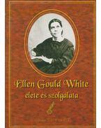 Ellen Gould White élete és szolgálata