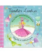 Tündéri Lonka - Hópihék és szellőszárnyak - Két kivehető és öltöztethető Lonka babával - Emma Thomson