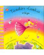 Tündéri Lonka világa - Térbeli mesekönyv kihajtható lapokkal - Emma Thomson