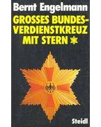 Grosses Budnesverdienstkreuz mit Stern - Engelmann, Bernt