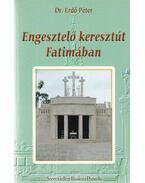 Engesztelő keresztút Fatimában