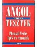 Angol tematikus tesztek - Phrasal Verbs (Igék és vonzatok)