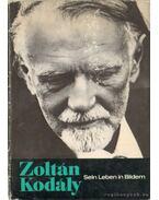 Zoltán Kodály - Sein Leben in Bildern - Eösze László