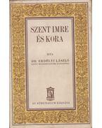Szent Imre és kora - Erdélyi László