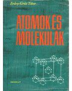Atomok és molekulák - Erdey-Grúz Tibor