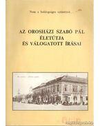 Az orosházi Szabó Pál életútja és válogatott írásai - Erdmann Gyula