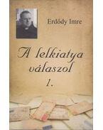 A lelkiatya válaszol 1. - Erdődy Imre