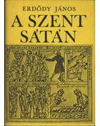 A Szent Sátán - Erdődy János