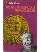 Az antikrisztus és szolgája - Erdődy János