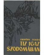 Tiz igaz Szodomában (Dedikált) - Erdődy János