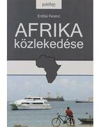 Afrika közlekedése - Erdősi Ferenc