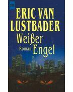 Weißer Engel -  ERIC VAN LUSTBADER