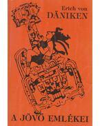 A jövő emlékei - Erich von Daniken