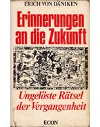 Erinnerungen an die Zukunft - Ungelöste Rätsel der Vergangenheit - Erich von Daniken
