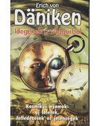 Idegenek a világűrből - Erich von Daniken