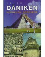 Kukulkan öröksége - Erich von Daniken