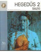 Hegedűs 2 László - Esterházy Péter, Beke László, Radnóti Sándor, Készman József
