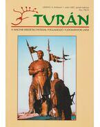 Turán X. évf. 1. szám 2007. január-március - Esztergály Előd (fel. szerk.)