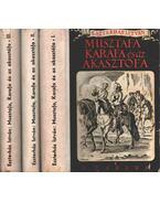 Musztafa, Karafa és az akasztófa I-III. - Eszterhás István