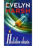 Halálos dózis (dedikált) - Evelyn Marsh