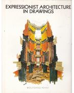 Expressionist Architecture in Drawings