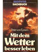 Mit dem Wetter besser leben - EYNERN, PETER von