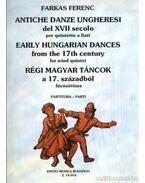 Régi magyar táncok a XVII. századból fúvósötösre (partitúra és szólamok)