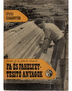 Fa- és fahelyettesítő anyagok