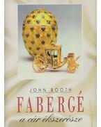 Fabergé, a cár ékszerésze