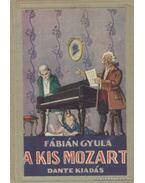 A kis Mozart - Fábián Gyula