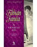 A francia nő - Fábián Janka