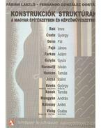 Konstrukciók struktúrák a magyar építészetben és képzőművészetben (dedikált) - Fábián László, Gortázar, Fernando González