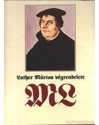Luther Márton végrendelete - Fabiny Tibor