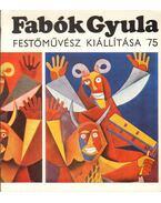 Fabók Gyula festőművész kiállítása '75 (dedikált)
