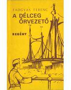 A délceg őrvezető (aláírt) - Fadgyas Ferenc