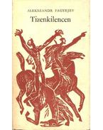 Tizenkilencen - Fagyejev, Alekszandr