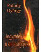 Jegyzetek a kor margójára - Faludy György
