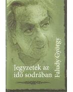 Jegyzetek az idő sodrában - Faludy György