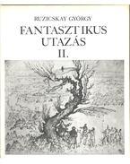 Fantasztikus utazás II. (dedikált) - Ruzicskay György