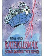 Kataklizmák és más biológiai tévelygések - Farkas Henrik