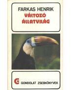 Változó állatvilág - Farkas Henrik