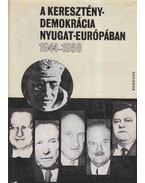 A kereszténydemokrácia Nyugat-Európában - Farkas László, Gazdag Ferenc, Gergely Jenő, Horváth Jenő, Kiss J. László, Madaras Éva