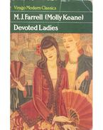 Devoted Ladies - FARRELL, M.J. ( MOLLY KEANE)