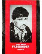 Rainer Werner Fassbinder filmjeiről - Szilágyi György